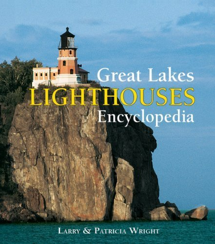 (Great Lakes Lighthouses Encyclopedia by Wright, Larry, Wright, Patricia(July 21, 2011) Paperback )