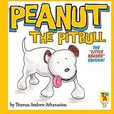 Peanut The Pitbull: The 'Little Reader' Edition! (Volume 4)