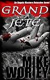 Grand Jeté (An Angela Masters Detective Novel Book 2)
