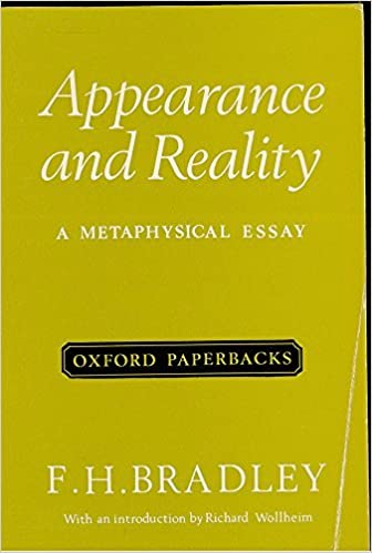 appearance and reality a metaphysical essay oxford paperbacks  appearance and reality a metaphysical essay oxford paperbacks f h bradley richard wollheim 9780198811503 com books