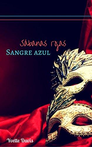 Sbanas rojas sangre azul pasin entre sedas spanish edition sbanas rojas sangre azul pasin entre sedas spanish edition by kindle app ad fandeluxe Gallery