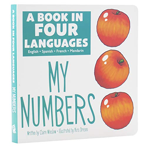 A Book in 4 Languages - English, Spanish, French, and Mandarin Chinese - My Numbers - PI Kids (English, Spanish, French and Chinese Edition)