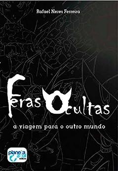 Feras Ocultas por [Neres Ferreira,Rafael]