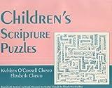 Children's Scripture Puzzles, Kathleen O'Connell Chesto and Elizabeth E. Chesto, 1556125712