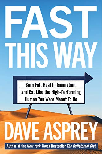Book Cover: Fast This Way: Burn Fat, Heal Inflammation, and Eat Like the High-Performing Human You Were Meant to Be