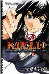 Kieli, Tome 1 (French Edition): YUKAKO KOBEI SHIORI TESHIROGI: 9782759502738: Amazon.com: Books