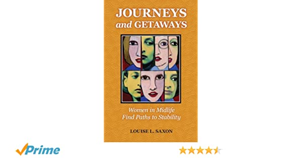 Journeys and Getaways:  Women in Midlife Find Paths to Stability