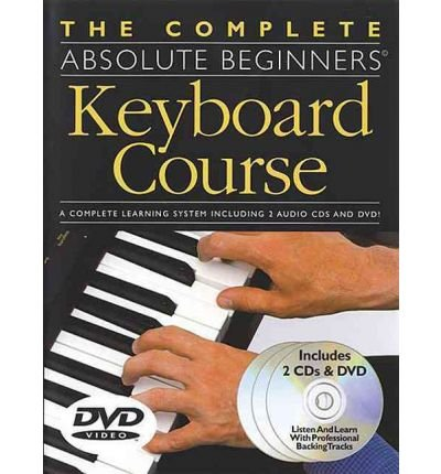 [(The Complete Absolute Beginners Keyboard Course: W/ DVD)] [Author: Amsco Publications] published on (October, 2003)