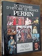 DICTIONNAIRE D'HISTOIRE DE FRANCE Perrin…