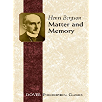 Matter and Memory (Dover Philosophical Classics) (English Edition)