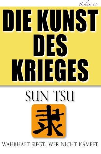Die Kunst des Krieges: Der bedeutendste Strategie-Ratgeber aller Zeiten  [Sun Tsu] (Tapa Blanda)