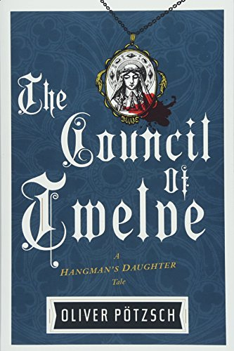 The Council of Twelve (Hangman's Daughter Tales) by Mariner Books