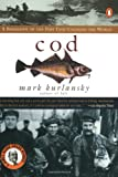 Cod: A Biography of the Fish that Changed the World, Mark Kurlansky, 0140275010