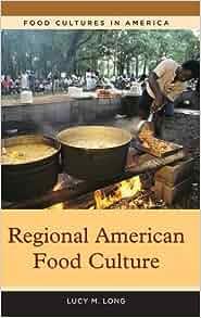Regional american food culture food cultures in america for American regional cuisine book