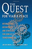 peace quest - The Quest for Viable Peace: International Intervention and Strategies for Conflict Transformation