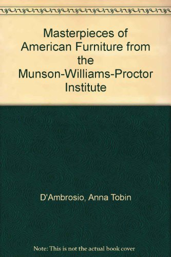 Descargar Libro Masterpieces Of American Furniture From The Munson-williams-proctor Institute Anna Tobin D'ambrosio