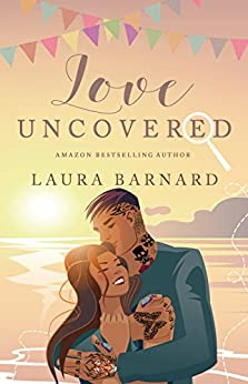 Love Uncovered (Standalone) (Babes of Brighton Book 2) by [Barnard, Laura, Barnard, Laura]