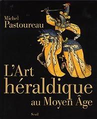 L'Art de l'Heraldique par Michel Pastoureau
