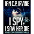 I spy, I Saw Her Die (BOOK ONE): a gripping, page-turning cyber crime murder mystery conspiracy thriller.