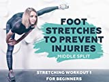 Stretching Workout 1  for Beginners - Foot stretches to prevent injuries. Middle split.