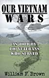 #2: Our Vietnam Wars: as told by 100 veterans who served
