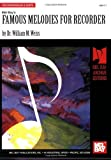 Famous Melodies for Recorder, William Weiss, 078667816X