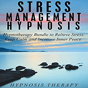 Stress Management Hypnosis Audiobook