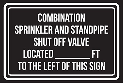 iCandy Products Inc Combination Sprinkler &Standpipe Shut Off Valve Located-Ft to The Left of This Large Sign Red, Blk &White,Plastic, 12x18