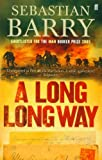 A Long, Long Way by Sebastian Barry front cover