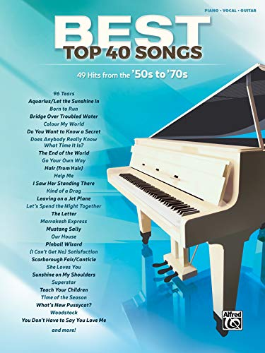 Best Top 40 Songs, '50s to '70s: 51 Hits from the Late '50s to the Mid '70s  (Piano/Vocal/Guitar) (Best Songs)