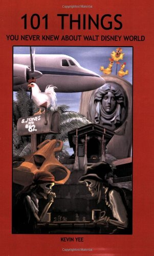 101 Things You Never Knew About Walt Disney World: An Unauthorized Look at Tributes, Little Touches, And Inside Jokes PDF