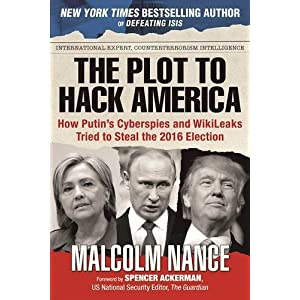 Ratings and reviews for The Plot to Hack America: How Putin's Cyberspies and WikiLeaks Tried to Steal the 2016 Election