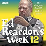 Ed Reardon's Week: Series 12: The BBC Radio Sitcom | Christopher Douglas,Andrew Nickolds