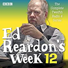 Ed Reardon's Week: Series 12: The BBC Radio Sitcom Radio/TV Program by Christopher Douglas, Andrew Nickolds Narrated by Christopher Douglas, full cast, Sally Hawkins, Stephanie Cole