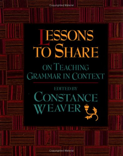 Lessons to Share on Teaching Grammar in Context - Grammar Lessons