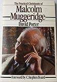 The Practical Christianity of Malcolm Muggeridge