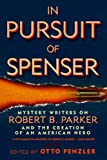 img - for In Pursuit of Spenser: Mystery Writers on Robert B. Parker and the Creation of an American Hero book / textbook / text book