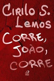 Corre, João, Corre por [Lemos, Cirilo S.]