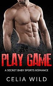 Play Game: A Secret Baby Sports Romance