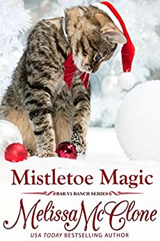 Mistletoe Magic (Bar V5 Ranch Book 2) by [McClone, Melissa]