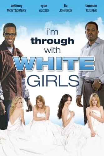 I'm Through With White Girls -