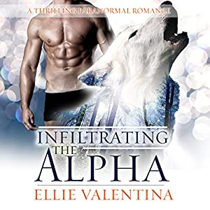Infiltrating the Alpha: A Thrilling Paranormal Romance Audiobook