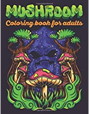 Mushroom Coloring Book For Adults: 45 Amazing Coloring Pages Of Mushroom Designs For Adults Relaxation with Stress Relieving Designs