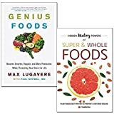 genius foods [hardcover] and hidden healing powers of super & whole foods 2 books collection set - become smarter, happier, and more productive while protecting your brain for life, plant based diet