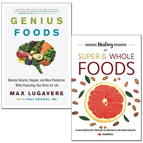 genius foods [hardcover] and hidden healing powers of super & whole foods 2 books collection set - become smarter, happier, and more productive while protecting your brain for life, plant based diet by Paul Grewal M.D. Max Lugavere, Cooknation