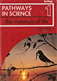 img - for Materials of Life: Pathways in Science (Biology 1) book / textbook / text book