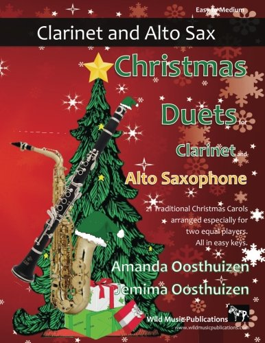 Christmas Duets for Clarinet and Alto Saxophone: 21 Traditional Christmas Carols arranged for equal clarinet and alto saxophone players of ... of the clarinet parts are below the break.