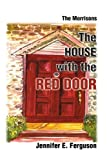 The House with the Red Door, Jennifer E. Ferguson, 0595137083
