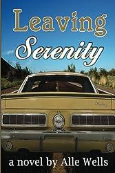 Leaving Serenity: Paperback