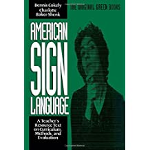 American Sign Language Green Books, A Teacher's Resource Text on Curriculum, Methods, and Evaluation
